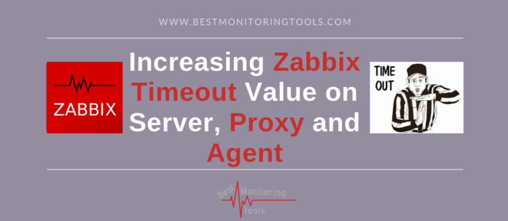 How To Increase Timout On Zabbix Server Proxy Agent