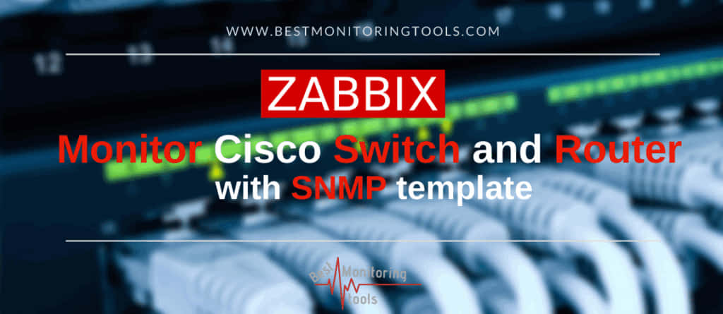 best monitoring tools_how_to_monitor_cisco switch or router with snmp template